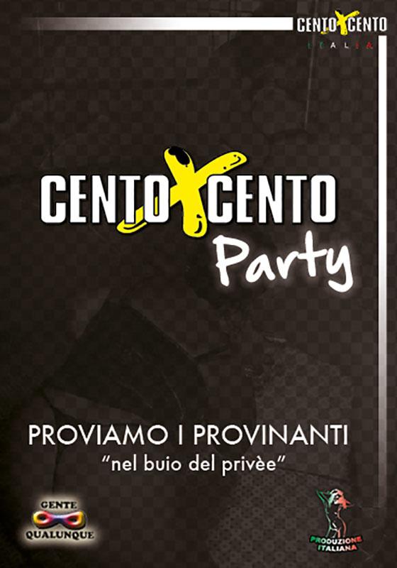 CENTOXCENTO PARTY (proviamo i provinanti nel buio del privèe)